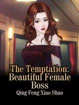 The Temptation: Beautiful Female Boss