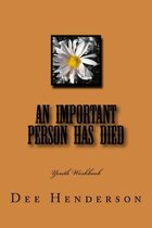 An Important Person Has Died