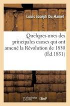 Quelques-Unes Des Principales Causes Qui Ont Amen La R volution de 1830