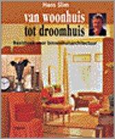 VAN WOONHUIS TOT DROOMHUIS