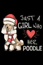 just a Girl Who her Poodle: Girl Who Love Poodle Dog With Santa Claus Hat Journal/Notebook Blank Lined Ruled 6x9 100 Pages