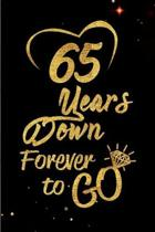 65 Years Down Forever to Go: Blank Lined Journal, Notebook - Perfect 65th Anniversary Romance Party Funny Adult Gag Gift for Couples & Friends. Per