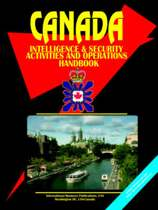 Canada Intelligence & Security Activities and Operations Handbook