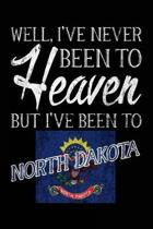 Well, I've Never Been to Heaven But I've Been to North Dakota