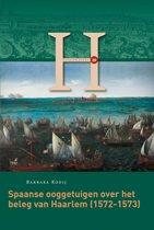 Haerlem Reeks 20 - Spaanse ooggetuigen over het beleg van Haarlem (1572-1573)