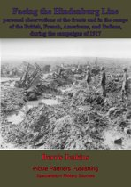 Facing The Hindenburg Line; Personal Observations At The Fronts