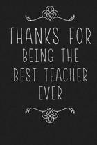Thanks For Being The Best Teacher Ever