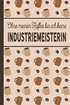 Ohne meinen Kaffee bin ich keine Industriemeisterin