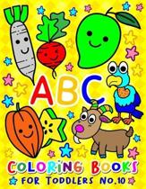 ABC Coloring Books for Toddlers No.10: abc pre k workbook, abc book, abc kids, abc preschool workbook, Alphabet coloring books, Coloring books for kid