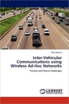 Inter-Vehicular Communications Using Wireless Ad-Hoc Networks