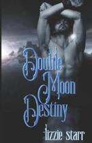 Double Moon Destiny