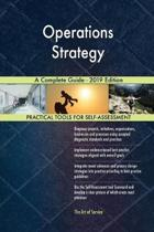 Operations Strategy a Complete Guide - 2019 Edition