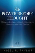 The Power Before Thought