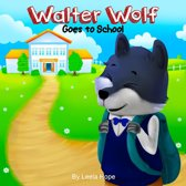 Walter Wolf Goes to School