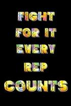 Fight For It - Every Rep Counts