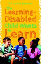The Learning-Disabled Child Wants to Learn