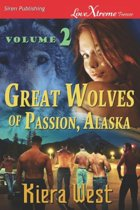 Great Wolves of Passion, Alaska, Volume 2 [Convincing Ethan