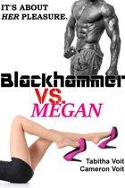 Blackhammer Vs. Megan