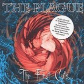 Plague/The First Cuts...