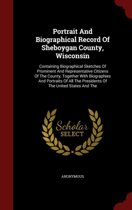 Portrait and Biographical Record of Sheboygan County, Wisconsin