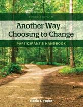 Another Way...Choosing to Change: Participant's Handbook