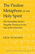The Pauline Metaphors of the Holy Spirit
