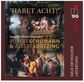 Habet acht! Songs for Male Voices by Robert Schumann