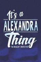 It's a Alexandra Thing You Wouldn't Understand