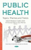 Public Health: Topics, Themes and Trends