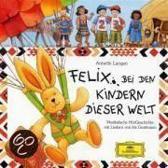Felix Bei Den Kindern  Dieser Welt/Annette Langen