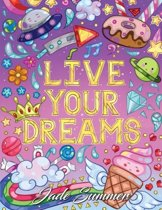 Live Your Dreams: An Adult Coloring Book