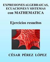 Expresiones Algebraicas, Ecuaciones Y Sistemas Con Mathematica