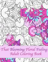 That Blooming Floral Feeling Adult Coloring Book
