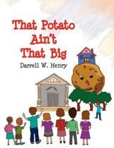 That Potato Ain't That Big
