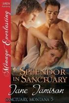 Splendor in Sanctuary [Sanctuary, Montana 5] (Siren Publishing Menage Everlasting)