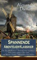 Spannende Abenteuer-Klassiker: Die drei Musketiere + Zwanzig Jahre nachher + Zehn Jahre später + Der Graf von Monte Christo + Memoiren eines Arztes