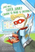 ¿Qué hace Super Jonny cuando su mamá se enferma?