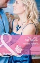 Not Just the Nanny (Mills & Boon Cherish)