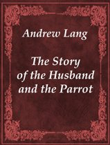 The Story of the Husband and the Parrot