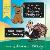 How the Ugly Dog Became pretty Boy tom Tom the Turkey