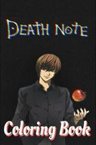 Death Note Coloring Book: death, death note, ryuk, anime, kira, death note anime, manga, light, note, misa, naomi, scene, kill, death note trail