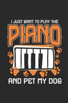 I Just Want To Play The Piano And Pet My Dog