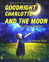 Goodnight Charlotte and the Moon, It's Almost Bedtime