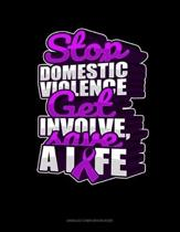 Stop Domestic Violence Get Involve, Save A Life: Unruled Composition Book