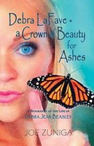 Debra Lafave- A Crown of Beauty for Ashes