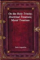On the Holy Trinity; Doctrinal Treatises; Moral Treatises