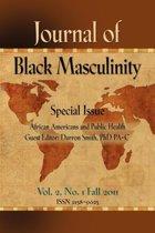 Journal of Black Masculinity - Volume 2, No. 1 - Fall 2011