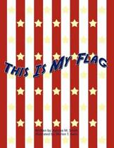 This Is My Flag