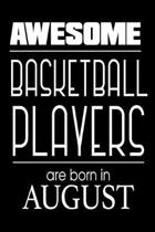Awesome Basketball Players Are Born in August
