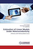 Estimation of Linear Models Under Heteroscedasticity